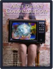 After Dinner Conversation: Philosophy | Ethics Short Story (Digital) Subscription February 1st, 2021 Issue