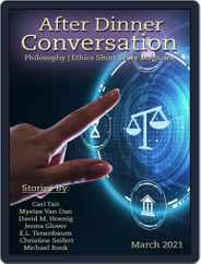 After Dinner Conversation: Philosophy | Ethics Short Story (Digital) Subscription March 1st, 2021 Issue