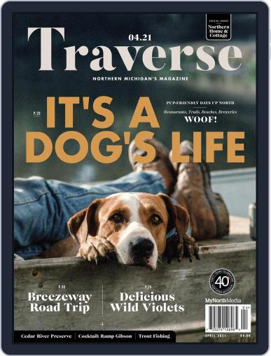 Traverse, Northern Michigan's (Digital) April 1st, 2021 Issue Cover