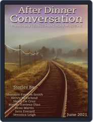 After Dinner Conversation: Philosophy | Ethics Short Story (Digital) Subscription June 1st, 2021 Issue