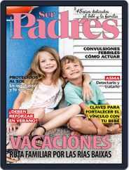 Ser Padres - España (Digital) Subscription July 1st, 2021 Issue