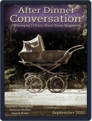 After Dinner Conversation: Philosophy | Ethics Short Story (Digital) Subscription September 1st, 2021 Issue