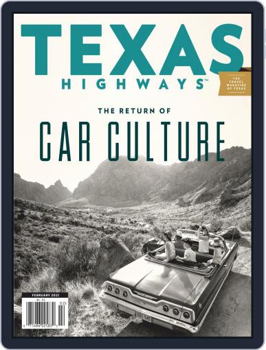 Texas Highways Magazine (Digital) February 1st, 2021 Issue Cover