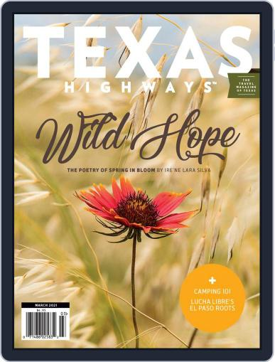 Texas Highways Magazine (Digital) March 1st, 2021 Issue Cover