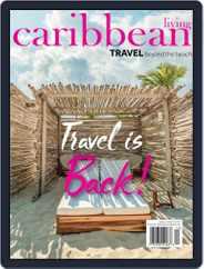 Caribbean Living Magazine (Digital) Subscription July 1st, 2021 Issue