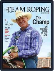 The Team Roping Journal Magazine (Digital) Subscription July 1st, 2021 Issue