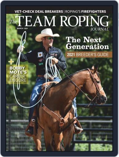 The Team Roping Journal Magazine (Digital) March 1st, 2021 Issue Cover