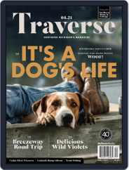 Traverse, Northern Michigan's Magazine (Digital) Subscription April 1st, 2021 Issue