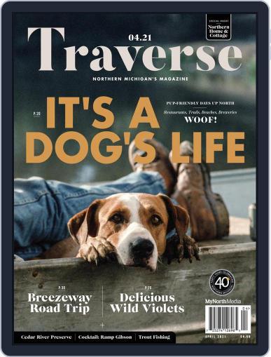 Traverse, Northern Michigan's Magazine (Digital) April 1st, 2021 Issue Cover