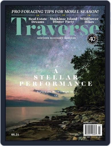 Traverse, Northern Michigan's Magazine (Digital) May 1st, 2021 Issue Cover