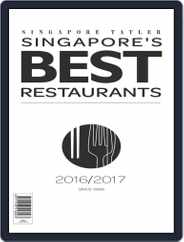 Singapore Tatler Singapore's Best Restaurants Magazine (Digital) Subscription April 1st, 2017 Issue