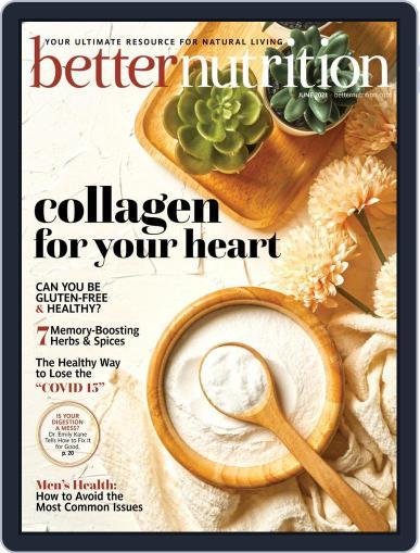 Better Nutrition Magazine (Digital) June 1st, 2021 Issue Cover