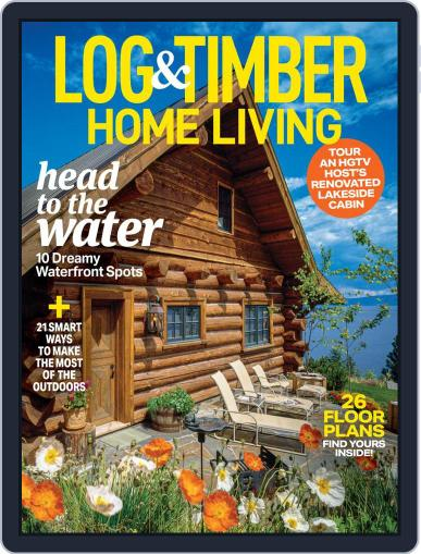 Log and Timber Home Living Magazine (Digital) April 1st, 2021 Issue Cover
