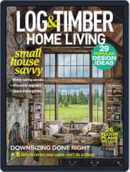 Log and Timber Home Living Magazine (Digital) Subscription January 1st, 2021 Issue