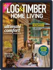 Log and Timber Home Living Magazine (Digital) Subscription June 1st, 2021 Issue
