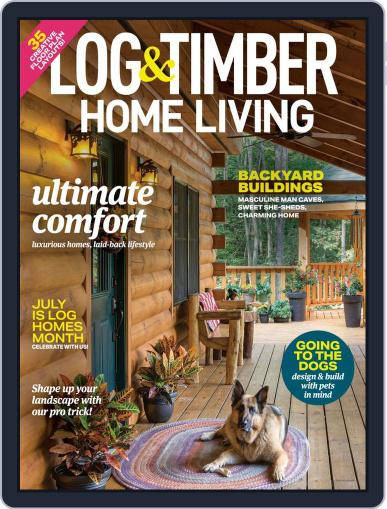 Log and Timber Home Living Magazine (Digital) June 1st, 2021 Issue Cover
