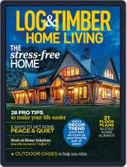 Log and Timber Home Living Magazine (Digital) Subscription March 1st, 2021 Issue