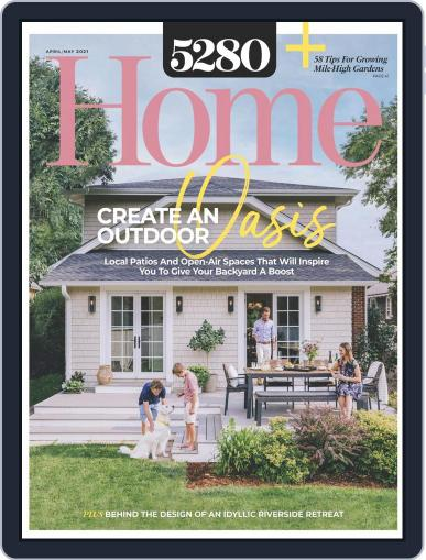 5280 Home Magazine (Digital) April 1st, 2021 Issue Cover