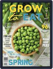 Grow to Eat Magazine (Digital) Subscription March 1st, 2021 Issue