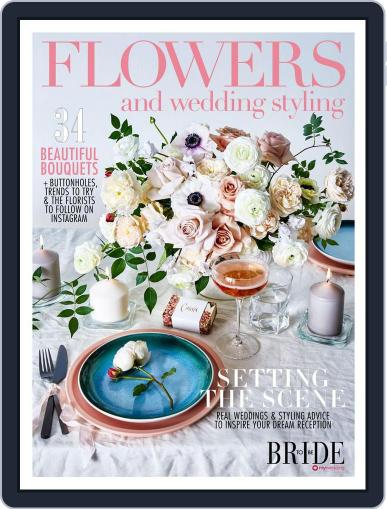 Bride To Be - Flowers & Wedding Styling October 1st, 2016 Digital Back Issue Cover
