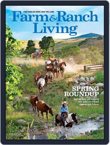 Farm and Ranch Living Magazine (Digital) April 1st, 2021 Issue Cover