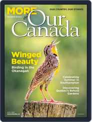 More of Our Canada Magazine (Digital) Subscription July 1st, 2021 Issue