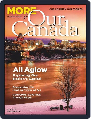 More of Our Canada Magazine (Digital) March 1st, 2021 Issue Cover