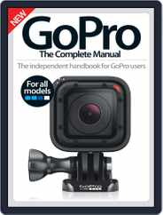 GoPro The Complete Manual Magazine (Digital) Subscription October 6th, 2016 Issue