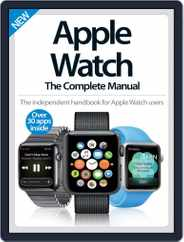 Apple Watch The Complete Manual Magazine (Digital) Subscription December 1st, 2016 Issue
