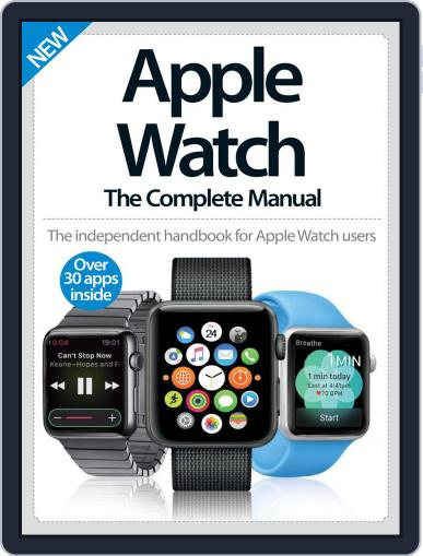 Apple Watch The Complete Manual Magazine (Digital) December 1st, 2016 Issue Cover