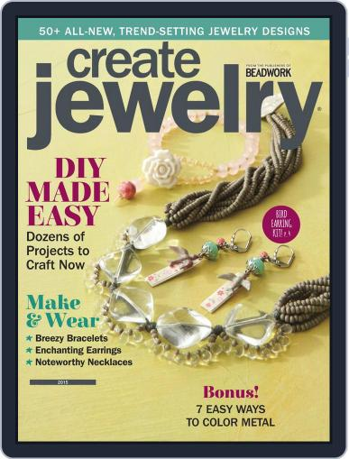 Create Jewelry: 101 All-New Designs Magazine (Digital) July 15th, 2015 Issue Cover