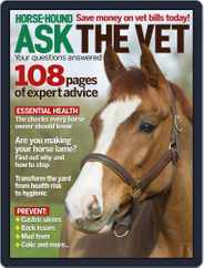 Horse & Hound Ask the Vet: Your questions answered Magazine (Digital) Subscription April 7th, 2014 Issue