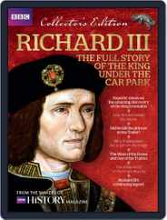 Richard III - The Full Story of the King under the Car Park Magazine (Digital) Subscription May 1st, 2016 Issue