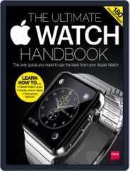 The Ultimate Apple Watch Handbook Magazine (Digital) Subscription October 5th, 2015 Issue