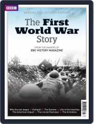 The First World War Story - from the makers of BBC History Magazine (Digital) Subscription October 2nd, 2014 Issue