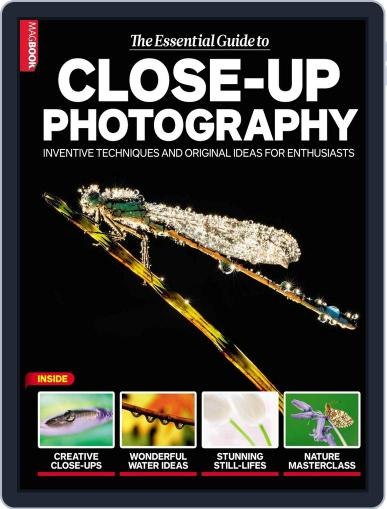 The Essential Guide to Close up Photography April 13th, 2015 Digital Back Issue Cover
