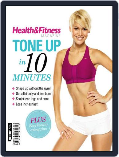 Health & Fitness Tone up in 10 Minutes March 1st, 2011 Digital Back Issue Cover