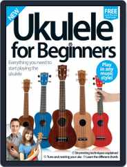 Ukulele For Beginners Magazine (Digital) Subscription July 27th, 2016 Issue