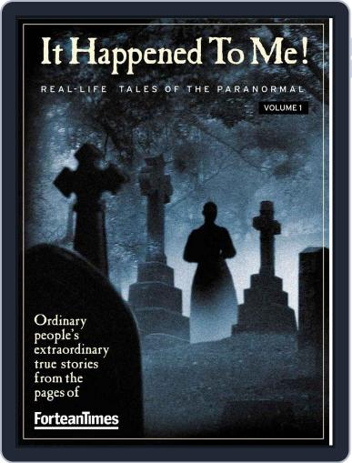 Fortean Times: It Happened To Me Vol. 1 Magazine (Digital) March 15th, 2010 Issue Cover