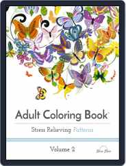 Adult Coloring Book: Stress Relieving Patterns, Volume 2 Magazine (Digital) Subscription June 1st, 2016 Issue
