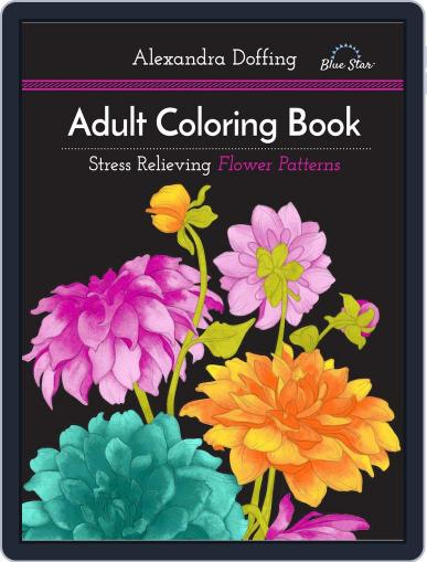 Adult Coloring Book: Stress Relieving Flower Patterns Magazine (Digital) July 1st, 2016 Issue Cover