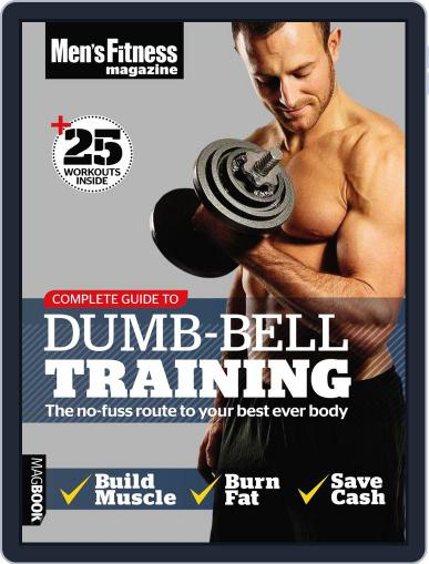 Men's Fitness Complete Guide to Dumb-Bell Training Magazine (Digital) September 2nd, 2011 Issue Cover