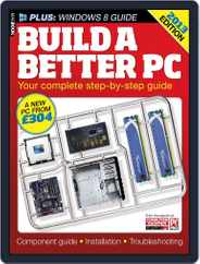Build a better PC 2013 Magazine (Digital) Subscription February 28th, 2013 Issue