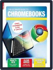 The Ultimate Guide to Chromebooks Magazine (Digital) Subscription October 4th, 2013 Issue