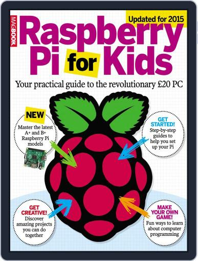 The Raspberry Pi for kids December 5th, 2014 Digital Back Issue Cover