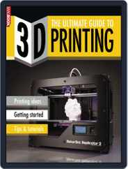 The Ultimate Guide to 3D Printing Magazine (Digital) Subscription March 19th, 2014 Issue