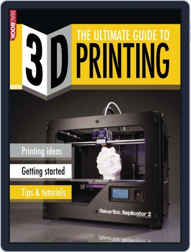 The Ultimate Guide to 3D Printing Magazine (Digital) March 19th, 2014 Issue Cover