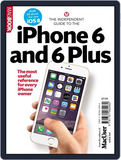 The Independent guide to the iPhone 6 November 3rd, 2014 Digital Back Issue Cover