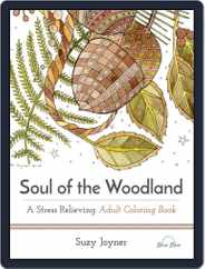 Soul of the Woodland: A Stress Relieving Adult Coloring Book Magazine (Digital) Subscription July 1st, 2016 Issue