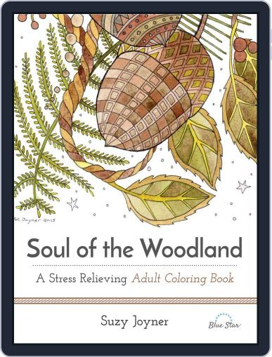 Soul of the Woodland: A Stress Relieving Adult Coloring Book Magazine (Digital) July 1st, 2016 Issue Cover